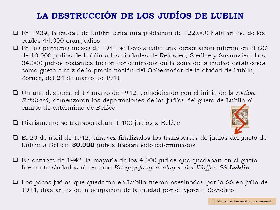 LA DESTRUCCIÓN DE LOS JUDÍOS DE LUBLIN