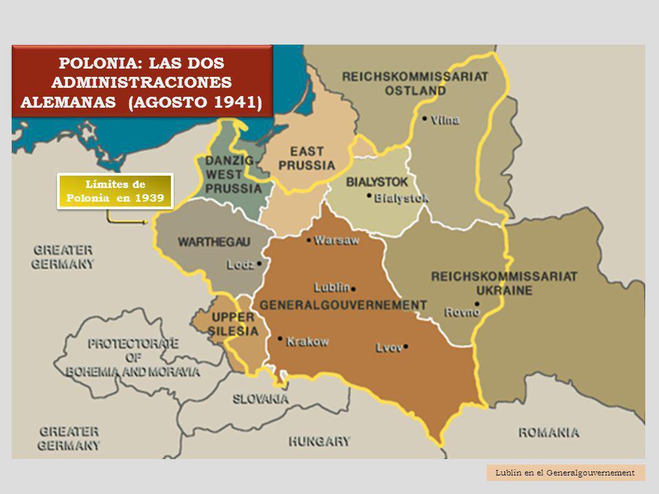 POLONIA: LAS DOS ADMINISTRACIONES ALEMANAS (AGOSTO 1941)