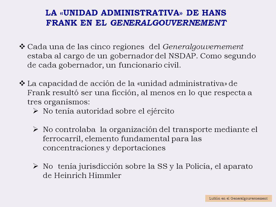 LA «UNIDAD ADMINISTRATIVA» DE HANS FRANK EN EL GENERALGOUVERNEMENT