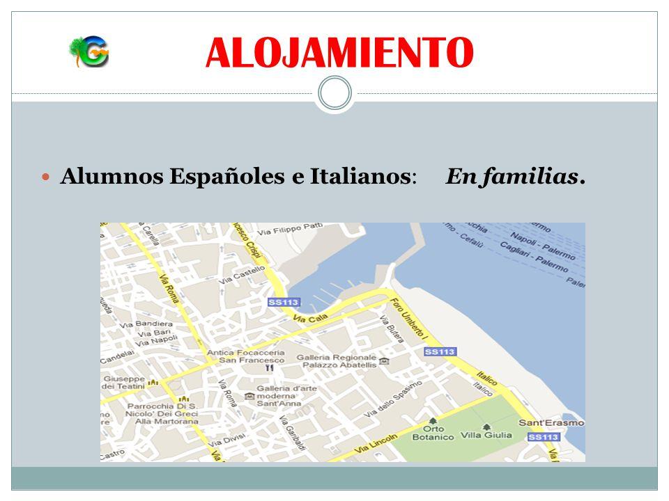 ALOJAMIENTO Alumnos Españoles e Italianos: En familias.