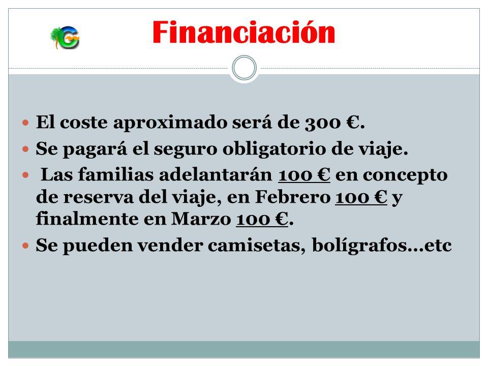 Financiación El coste aproximado será de 300 €.