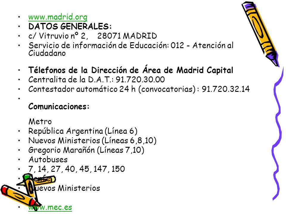 www.madrid.org DATOS GENERALES: c/ Vitruvio nº 2, 28071 MADRID. Servicio de información de Educación: 012 - Atención al Ciudadano.
