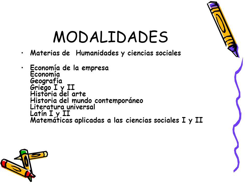 MODALIDADES Materias de Humanidades y ciencias sociales