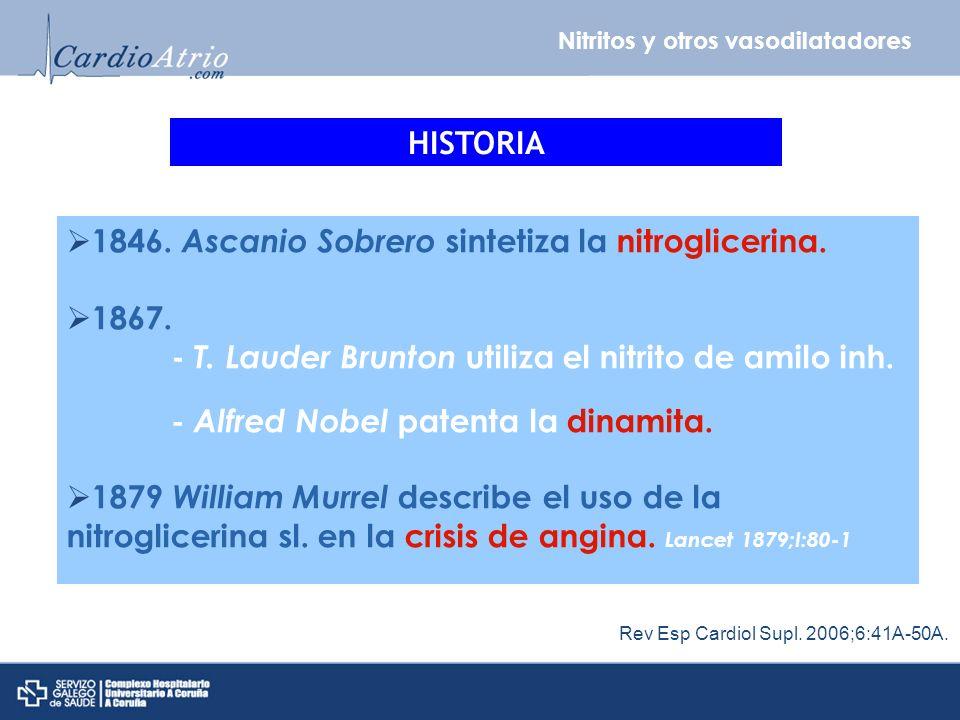 1846. Ascanio Sobrero sintetiza la nitroglicerina. 1867.