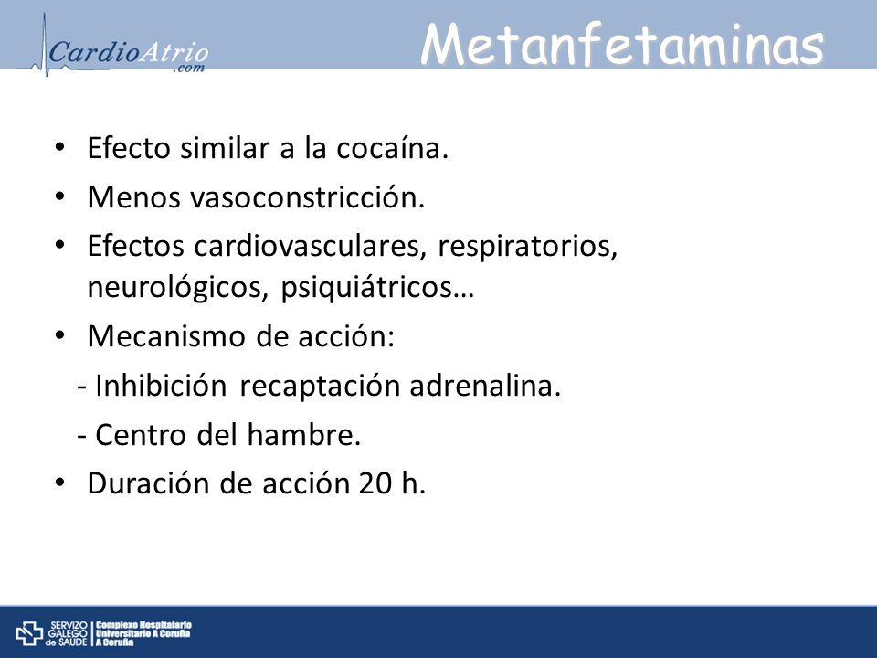 Metanfetaminas Efecto similar a la cocaína. Menos vasoconstricción.