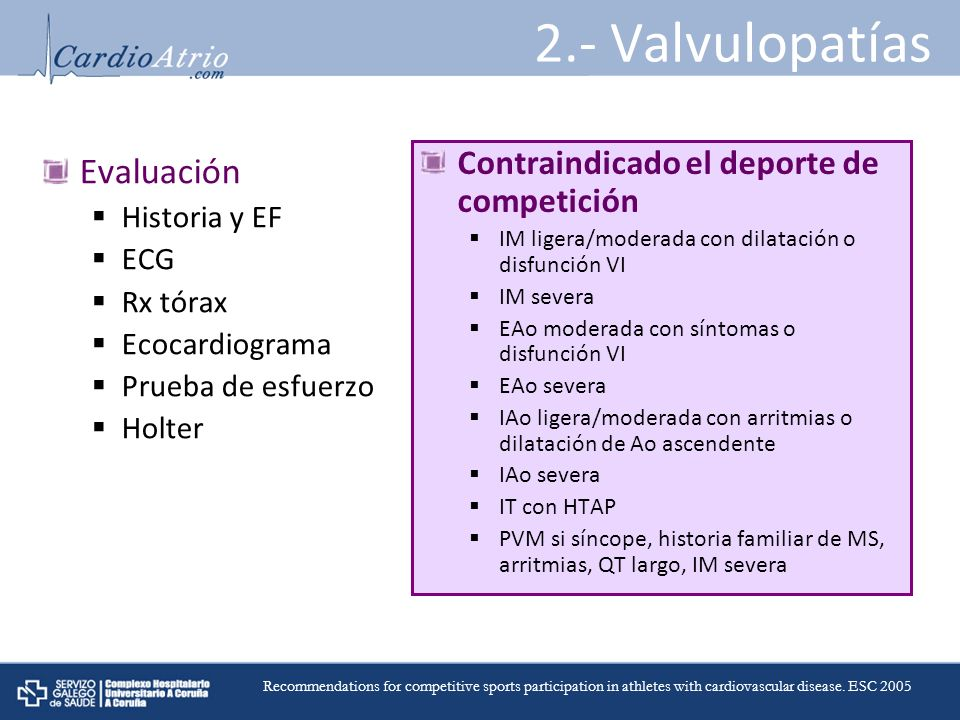 2.- Valvulopatías Evaluación Contraindicado el deporte de competición