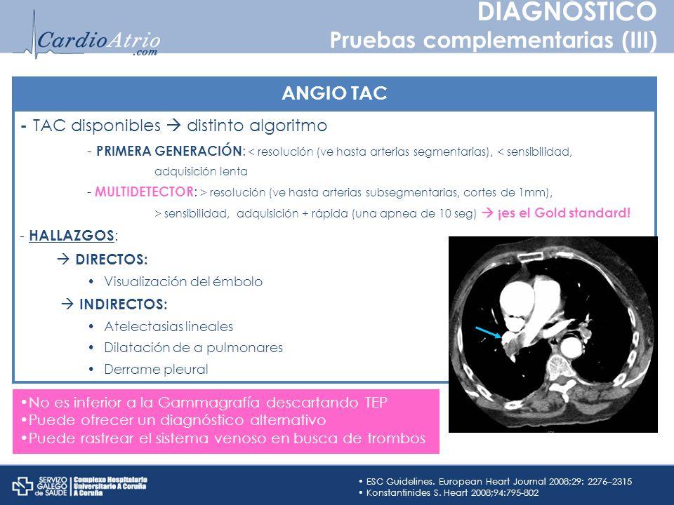 DIAGNÓSTICO Pruebas complementarias (III) ANGIO TAC