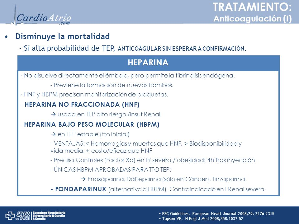 TRATAMIENTO: Anticoagulación (I) Disminuye la mortalidad HEPARINA