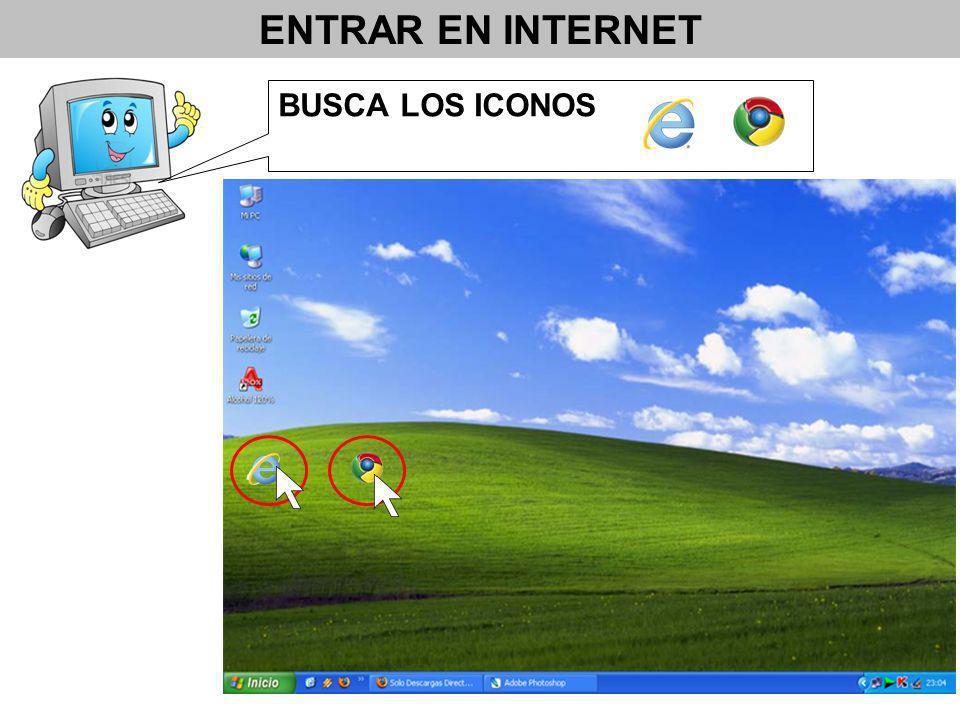 ENTRAR EN INTERNET BUSCA LOS ICONOS