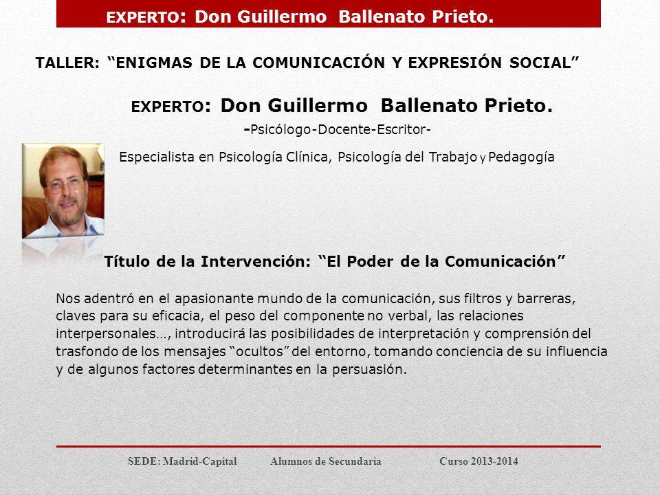 EXPERTO: Don Guillermo Ballenato Prieto.