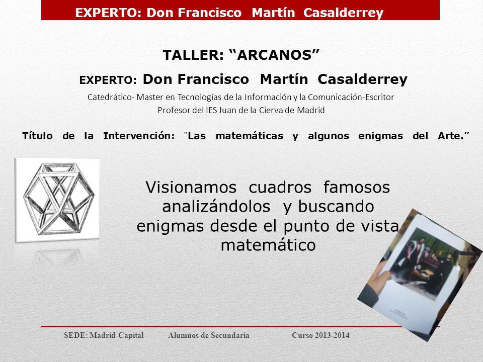 EXPERTO: Don Francisco Martín Casalderrey