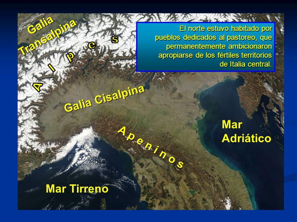 A l p e s Galia Transalpina Galia Cisalpina Mar Adriático