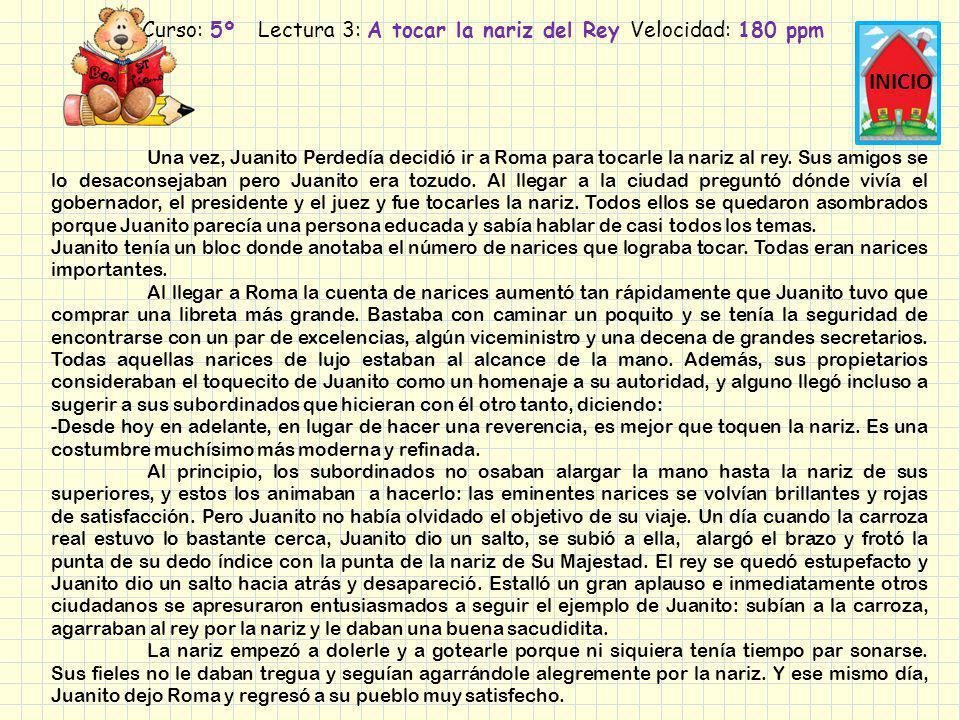 Curso: 5º Lectura 3: A tocar la nariz del Rey Velocidad: 180 ppm
