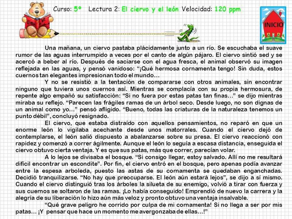 Curso: 5º Lectura 2: El ciervo y el león Velocidad: 120 ppm