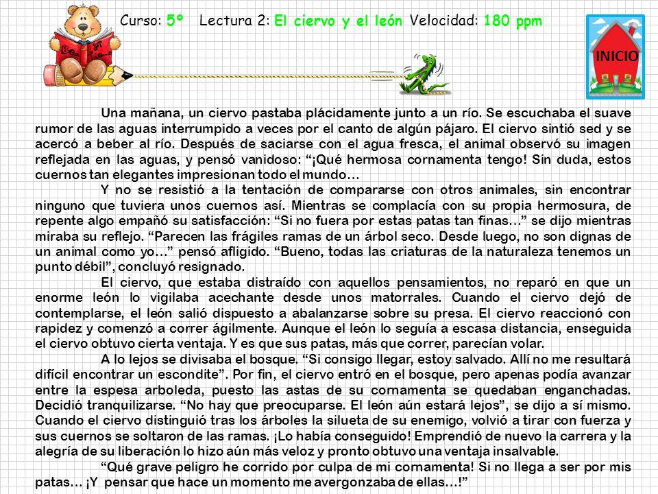 Curso: 5º Lectura 2: El ciervo y el león Velocidad: 180 ppm