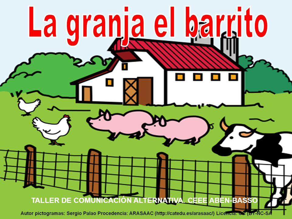 La granja el barrito TALLER DE COMUNICACIÓN ALTERNATIVA. CEEE ABEN-BASSO