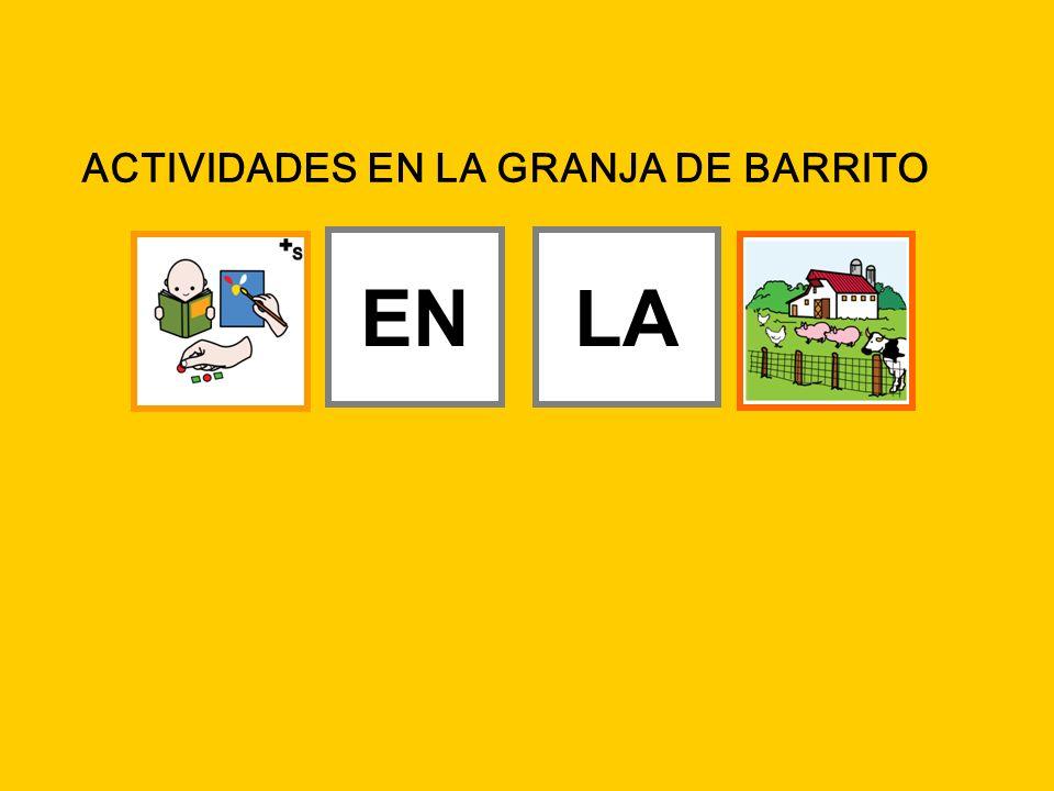 ACTIVIDADES EN LA GRANJA DE BARRITO