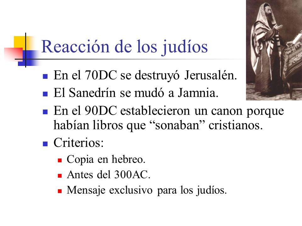 Reacción de los judíos En el 70DC se destruyó Jerusalén.