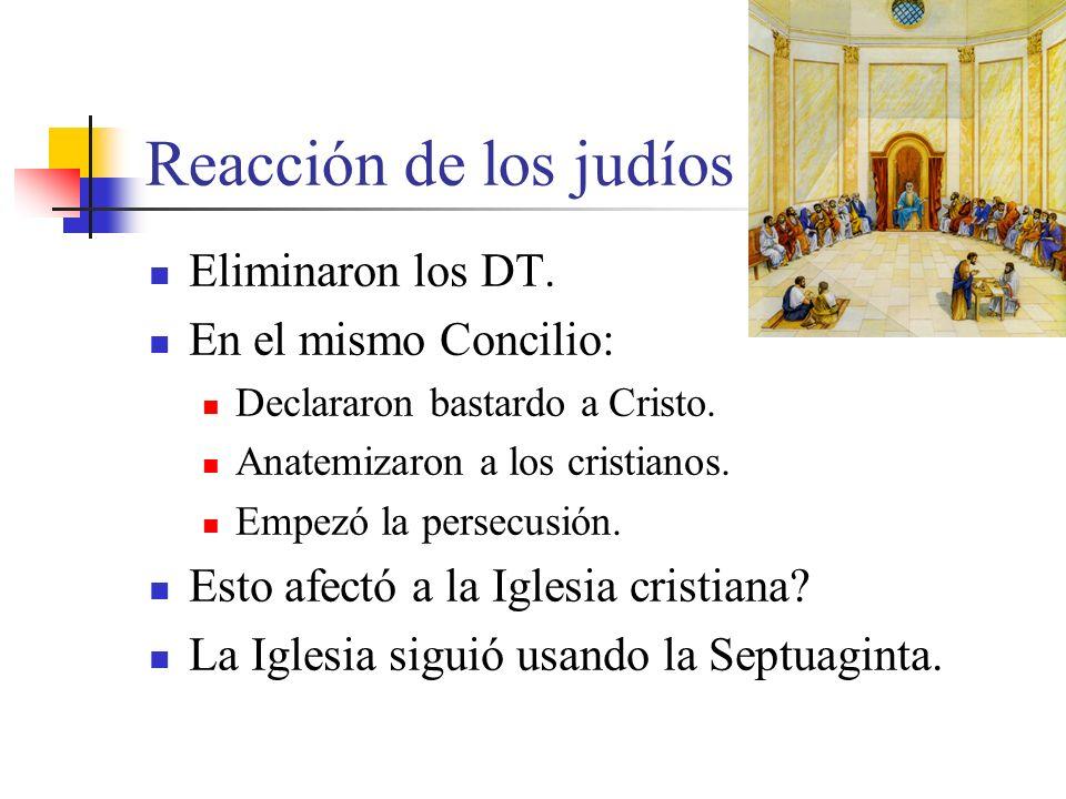 Reacción de los judíos Eliminaron los DT. En el mismo Concilio: