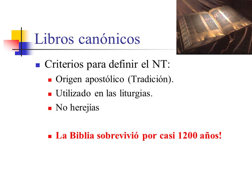 Libros canónicos Criterios para definir el NT:
