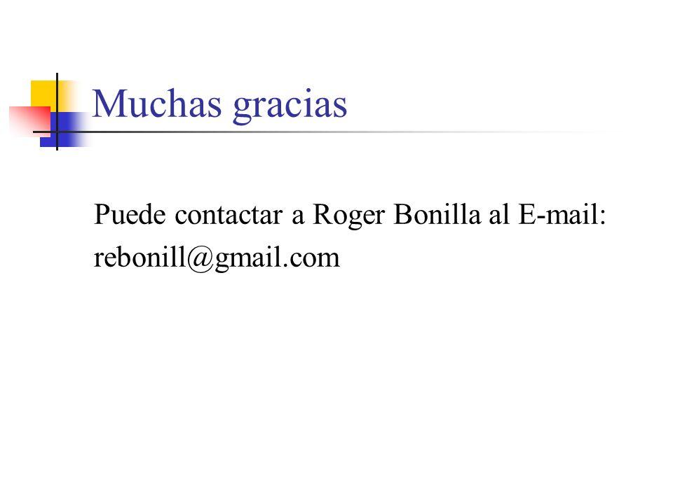 Muchas gracias Puede contactar a Roger Bonilla al E-mail: