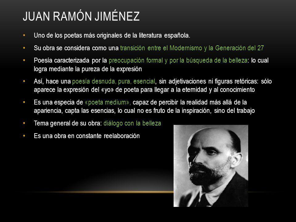 JUAN RAMÓN JIMÉNEZ Uno de los poetas más originales de la literatura española.