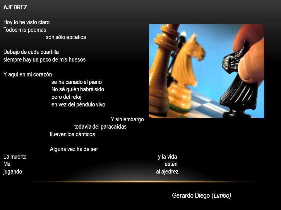 Gerardo Diego (Limbo) AJEDREZ Hoy lo he visto claro Todos mis poemas