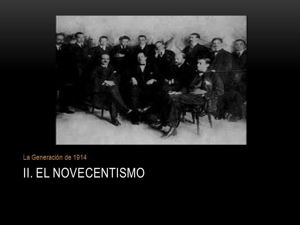 La Generación de 1914 II. EL NOVECENTISMO