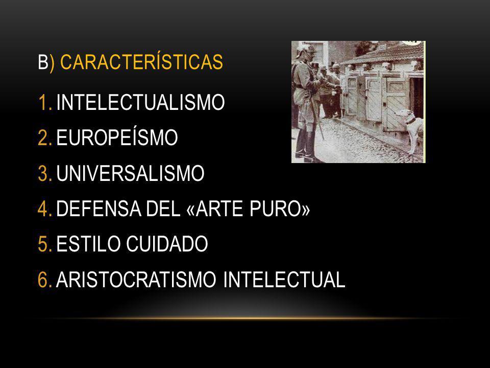 DEFENSA DEL «ARTE PURO» ESTILO CUIDADO ARISTOCRATISMO INTELECTUAL