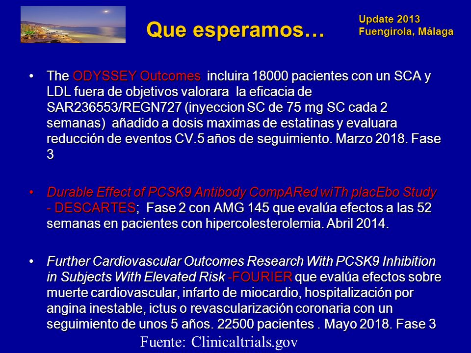 Que esperamos… Fuente: Clinicaltrials.gov
