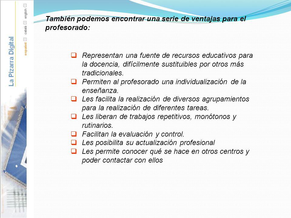También podemos encontrar una serie de ventajas para el profesorado: