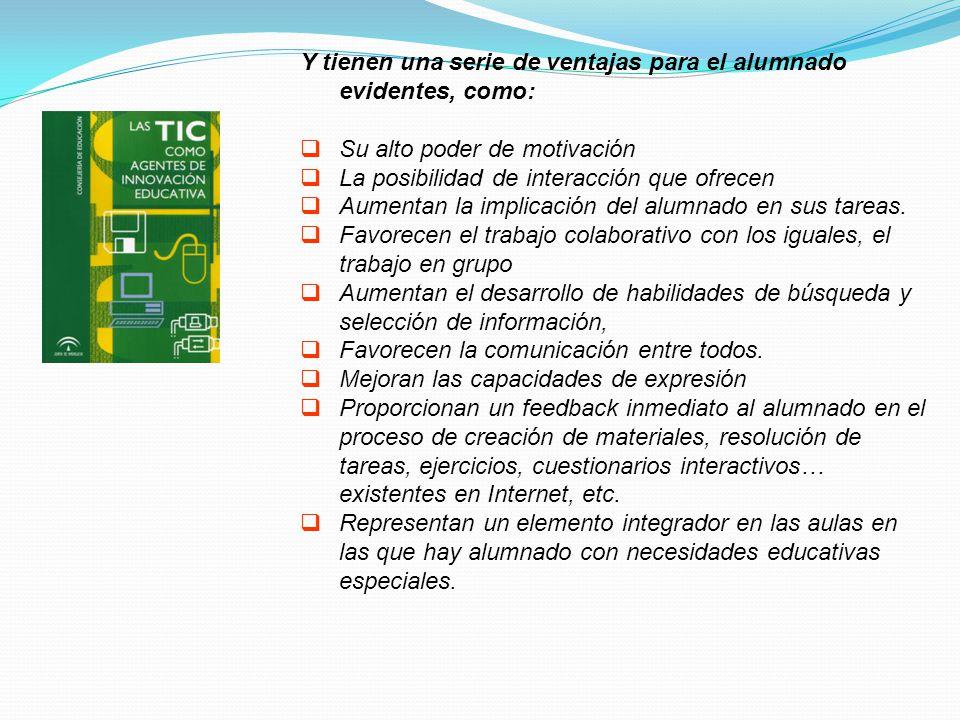 Y tienen una serie de ventajas para el alumnado evidentes, como:
