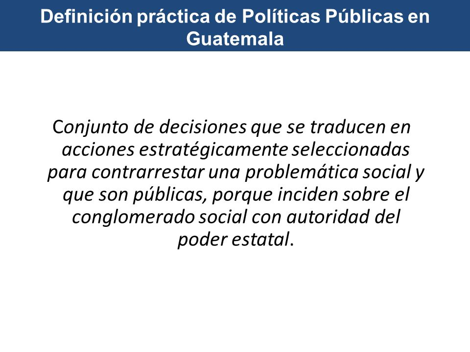 Definición práctica de Políticas Públicas en Guatemala