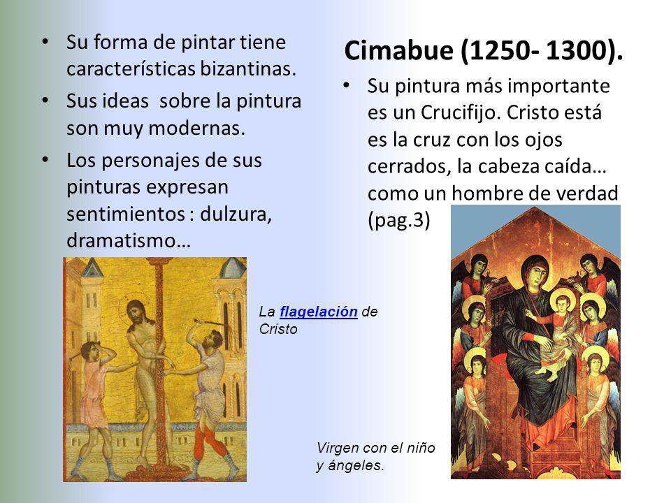 Su forma de pintar tiene características bizantinas.