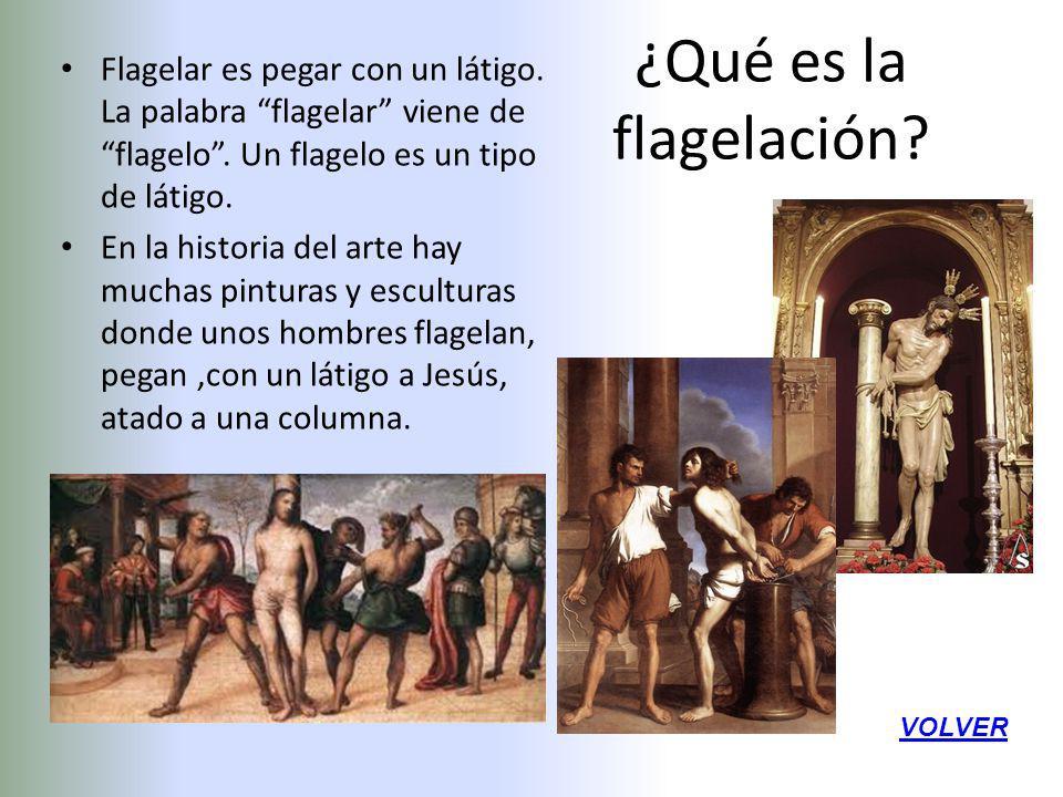 ¿Qué es la flagelación Flagelar es pegar con un látigo. La palabra flagelar viene de flagelo . Un flagelo es un tipo de látigo.