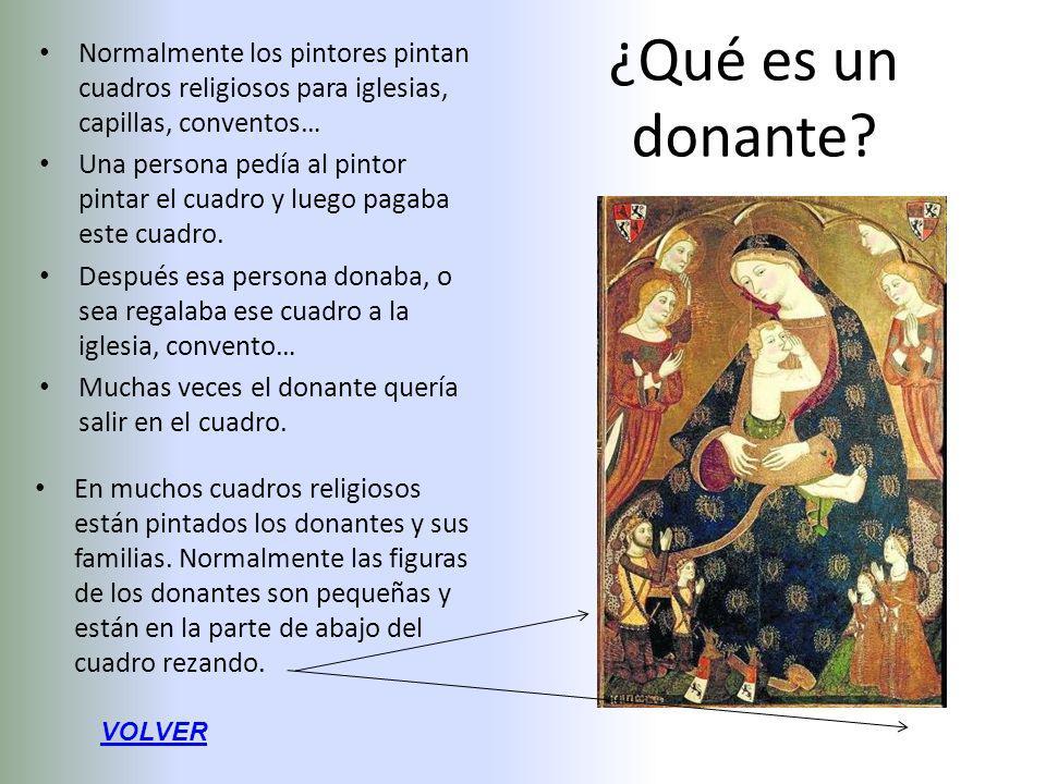 Normalmente los pintores pintan cuadros religiosos para iglesias, capillas, conventos…