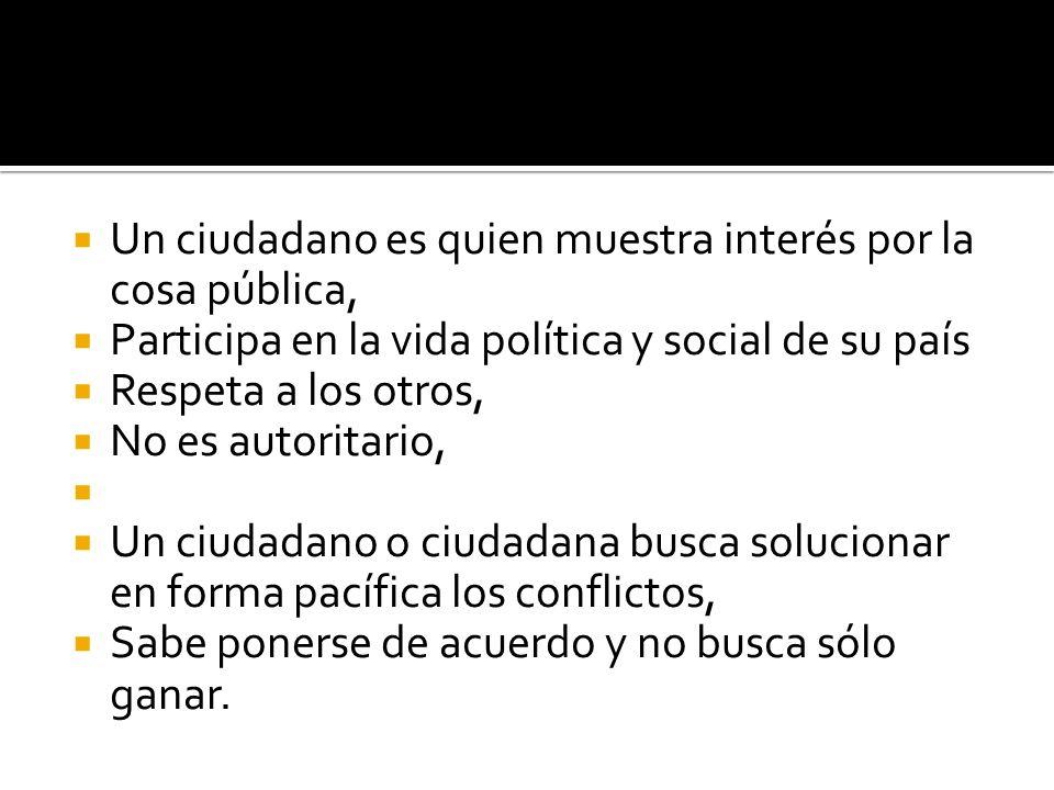 Un ciudadano es quien muestra interés por la cosa pública,