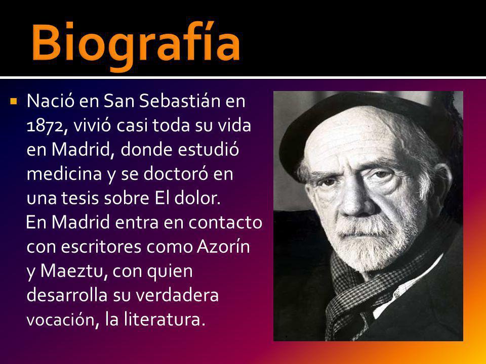 Biografía Nació en San Sebastián en 1872, vivió casi toda su vida en Madrid, donde estudió medicina y se doctoró en una tesis sobre El dolor.