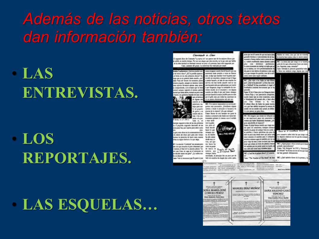 Además de las noticias, otros textos dan información también:
