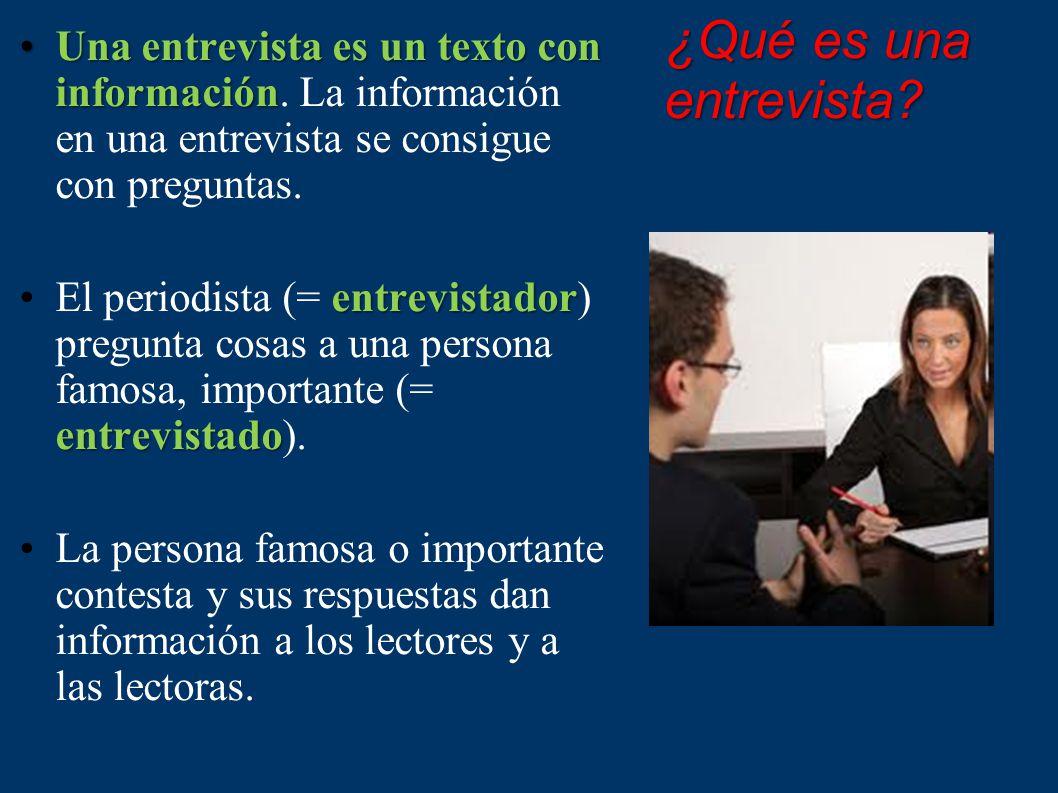 Una entrevista es un texto con información