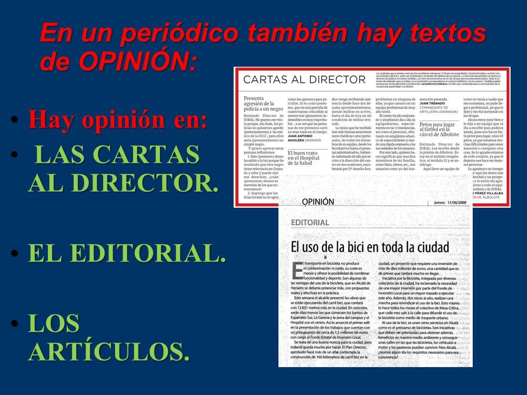 En un periódico también hay textos de OPINIÓN: