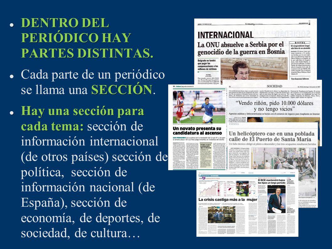 DENTRO DEL PERIÓDICO HAY PARTES DISTINTAS.