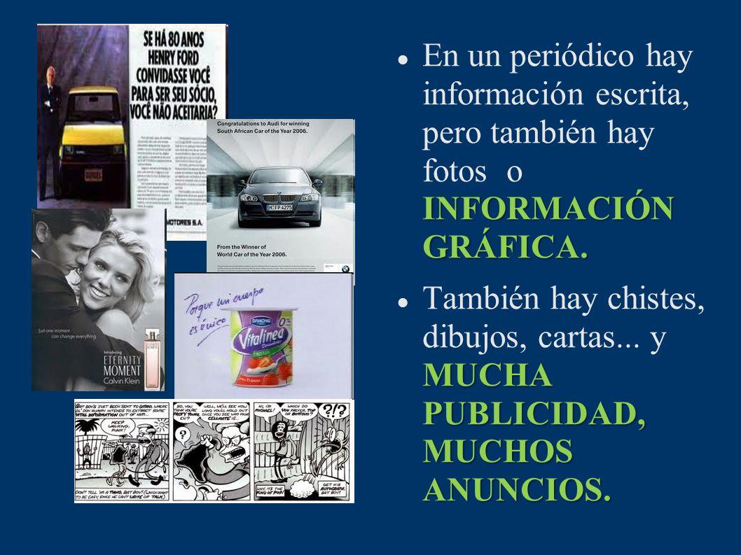 En un periódico hay información escrita, pero también hay fotos o INFORMACIÓN GRÁFICA.