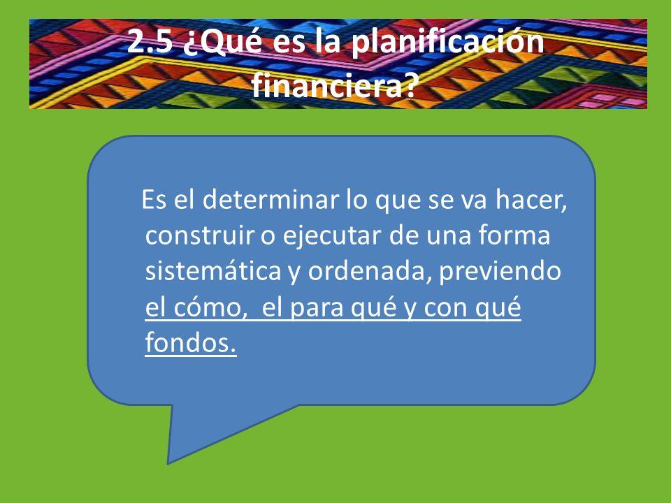 2.5 ¿Qué es la planificación financiera