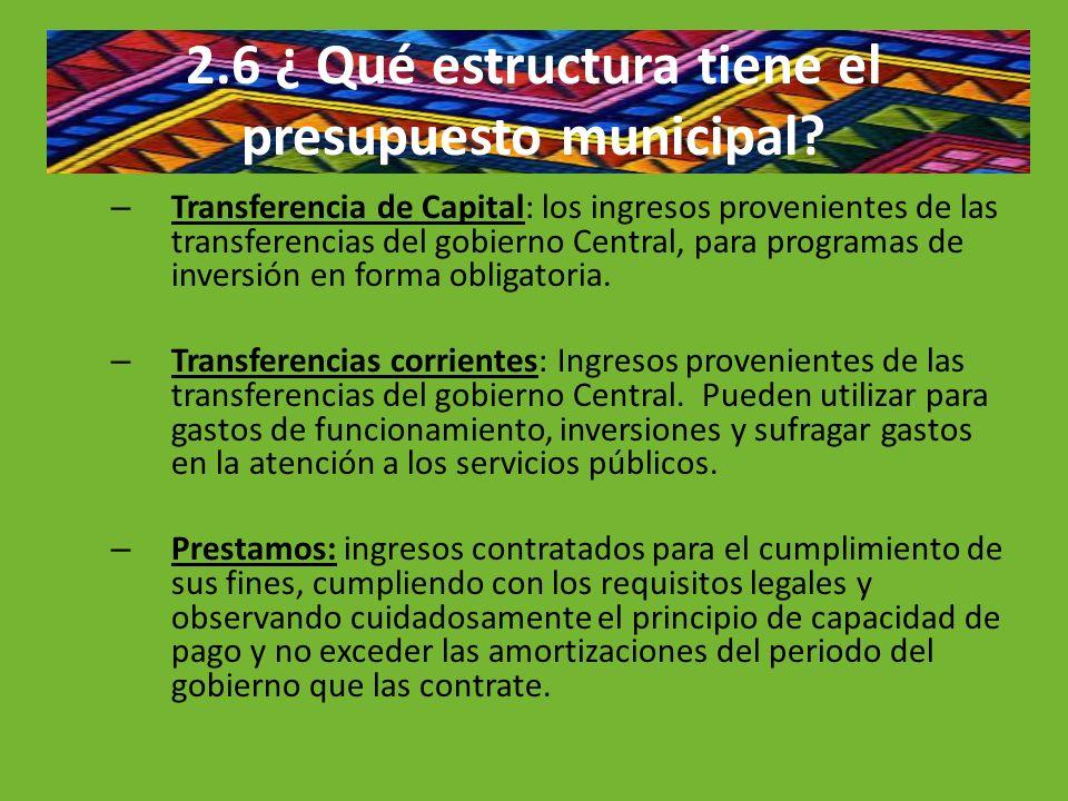 2.6 ¿ Qué estructura tiene el presupuesto municipal