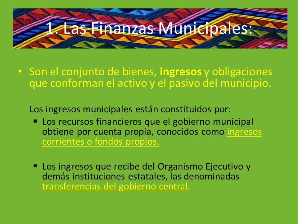 1. Las Finanzas Municipales: