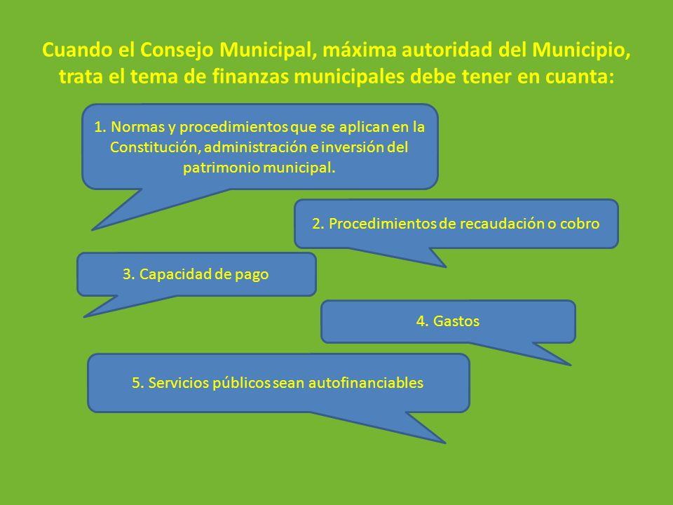 Cuando el Consejo Municipal, máxima autoridad del Municipio, trata el tema de finanzas municipales debe tener en cuanta:
