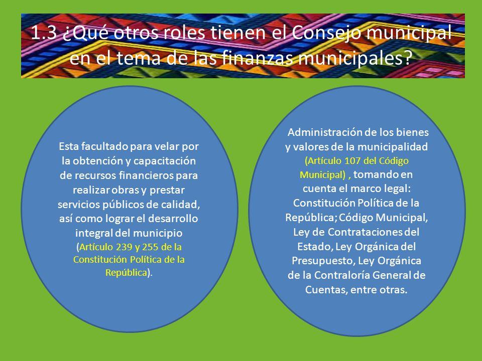 1.3 ¿Qué otros roles tienen el Consejo municipal en el tema de las finanzas municipales