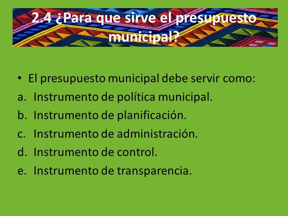 2.4 ¿Para que sirve el presupuesto municipal
