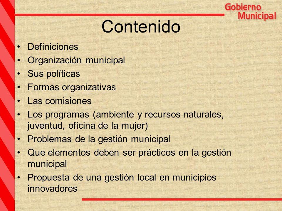Contenido Definiciones Organización municipal Sus políticas